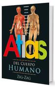 Atlas del Cuerpo Humano - Zig-Zag - Zig-Zag