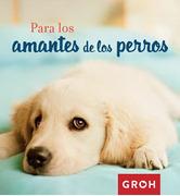 Para los Amantes de los Perros - Groh - Groh