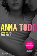 Landon: Todo por ti - Anna Todd - Planeta