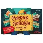 Corrupcionario Mexicano, la Corrupcion de Ellos, de Nosotros y de Todos - Rivera Loret De Mola Guastavo - Penguin Random House