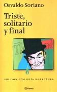 Triste Solitario y Final - con Guia de Lectura - Osvaldo Soriano - Planeta