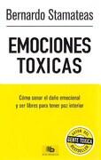 Emociones Toxicas - Stamateas Bernardo - Grupo Zeta