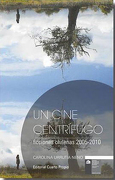 Un Cine Centrifugo - Carolina Urrutia - Cuarto Propio