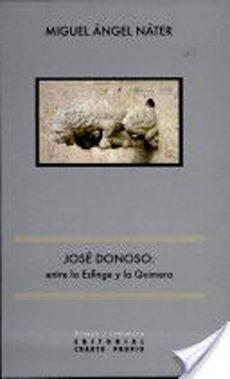 Jose donoso entre la esfinge y la quimera; miguel angel nater