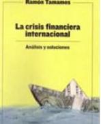 La Crisis Financiera Internacional - Ramon Tamames - Edaf