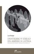 Destierro y Exilio en América Latina: Nuevos Estudios y Avances Teóricos - Luis Roniger/Eudeba - Eudeba