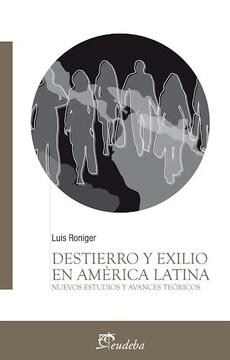 portada Destierro y Exilio en América Latina: Nuevos Estudios y Avances Teóricos