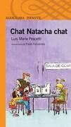 Chat Natacha Chat - Luis Maria Pescetti - Alfaguara / Santillana