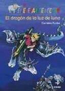 Dragon De La Luz De Luna (Escalera de Lectura) - Cornelia Funke - Edaf