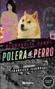 Polera de Perro - Bernardita Danus - Planeta