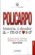 POLICARPO HISTORIA DE UN DEUDOR A-MOROSO - Kapizán - Cangrejo Editores