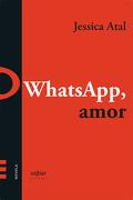 Whatsapp, Amor - Jessica Atal - Uqbar Editores