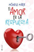 El Amor es la Respuesta - Monica Maier - Ediciones Kiwi S.L.