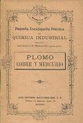 Plomo,Cobre y Mercurio;Pequeña Enciclopedia Práctica de Química Industrial.