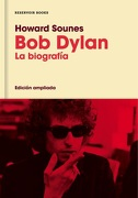Bob Dylan - Howard Sounes - Reservoir Books