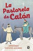 """La Pastorela de Catón (Spanish Edition) - Armando Fuentes Aguirre """"Catón"""" - Diana"""