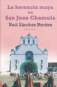 La Herencia Maya en san Juan Chamula - Raul Sanchez Benitez - Trajin