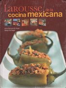 Larousse de la Cocina Mexicana - Ediciones Larousse - Universidad Nacional Autónoma De México