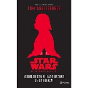Star Wars: Ícuidado con el Lado Oscuro de la Fuerza! - Tom Angleberger - Planeta