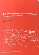 La Observacion en la Enseñanza de la Arquitectura - Andres Silva Q. - Universidad Finis Terrae