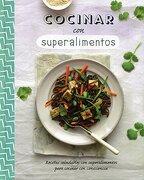 Cocinar con Superalimentos - Parragon - Parragon Book