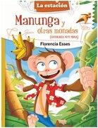 Manunga y Otras Monadas - Varios Autores - Editorial Mandioca