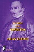 El Libro De Los Espíritus (spanish Edition) - Allan Kardec - Createspace Independent Publishing Platform
