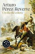 Dia de Colera, un - Arturo Perez-Reverte - Penguin Random House