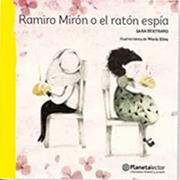 Ramiro Miron O El Raton Espia - Sara Bertrand - Planeta Lector