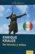 De héroes y mitos - Enrique Krauze - Maxi Tusquets