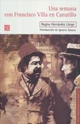 Una Semana con Francisco Villa en Canutillo - Hernandez Llergo Regino - Fondo De Cultura Economica