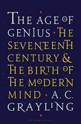 The age of Genius: The Seventeenth Century and the Birth of the Modern Mind (libro en Inglés) - A. C. Grayling - Bloomsbury