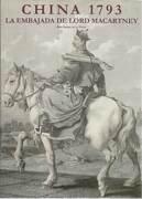 China 1793. La embajada de Lord Macartney - Sierra de la Calle, Blas - Ed. Caja España