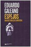 Espejos. Una Historia Casi Universal - Eduardo Galeano - Siglo Xxi Editores