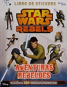 Star Wars Rebels Aventuras Rebeldes (libro en Castellano, Isbn: 9789504948759) - Disney Lucas - Planeta Junior