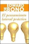 El Pensamiento Lateral Práctico [Paperback] [Jan 01, 2010] Edward de Bono - De Bono Edward - Paidos Tex