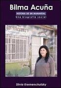 Bilma Acuña historia de un manantial : una biografía social