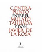 Contrapunto Entre el Mulato Tahuada y don Javier de la Rosa - Nicasio GarcÍA Y Antonio Acevedo HernÁNdez - Ediciones Tácitas
