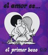 El Primer Beso - el Amor Es. - Vergara E Riba - V & R  Editoras