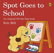 Spot Goes to School (libro en inglés) - Eric Hill - Puffin