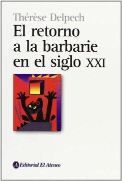 portada El Retorno a la Barbarie en el Siglo xxi