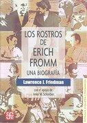 Los rostros de Erich Fromm. Una biografía - Lawrence J. Friedman - Fondo de Cultura Económica