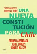 Sobre Derechos, Deberes y Poder. Una Nueva Constitucion Para Chile - Jorge Burgos,Ignacio Walker Prieto,Genaro Arriagada - Uqbar Editores