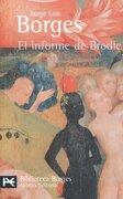 El Informe de Brodie (el Libro de Bolsillo - Bibliotecas de Autor - Biblioteca Borges) - Jorge Luis Borges - Alianza