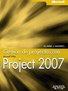 Gestión de Proyectos con Project 2007 - Elanie J. Marmel - Anaya Multimedia