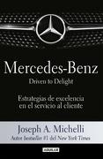 MERCEDES-BENZ. DRIVEN TO DELIGHT - Joseph A. Michelli - Penguin Random House