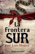 La frontera sur (Narrativa (books 4 Pocket)) - José Luis Muñoz - Books4pocket
