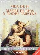 Homilías. Año de la fe. Vida de fe  - Josemaría Escrivá de Balaguer - Rialp