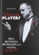 Infamous Players: Una Historia de Películas, Mafia (y Sexo) - Peter Bart - T&B Editores