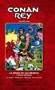 Conan Rey nº 01: La bruja de las brumas y otras historias - John Buscema,Roy Thomas - planeta de agostini